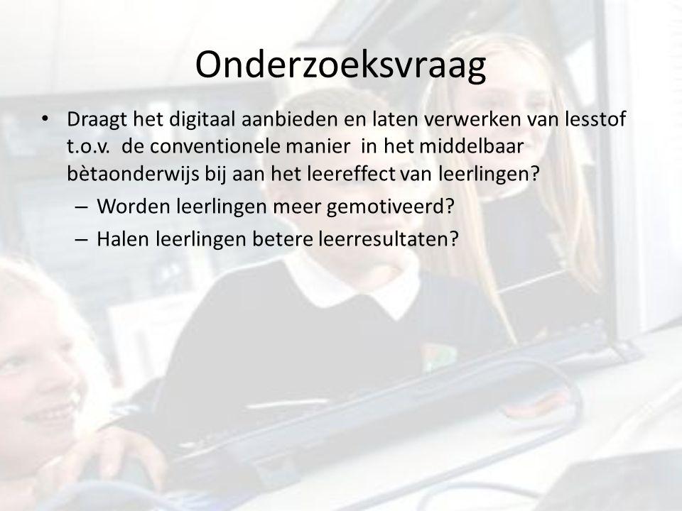 Onderzoeksvraag Draagt het digitaal aanbieden en laten verwerken van lesstof t.o.v.