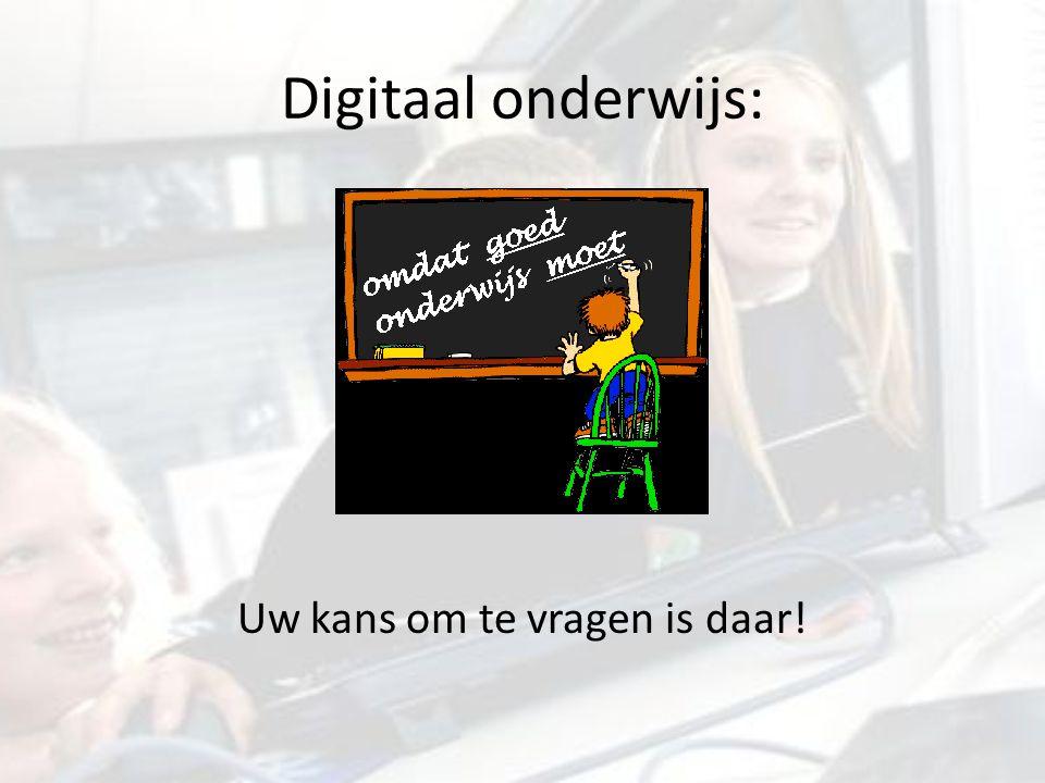 Digitaal onderwijs: Uw kans om te vragen is daar!