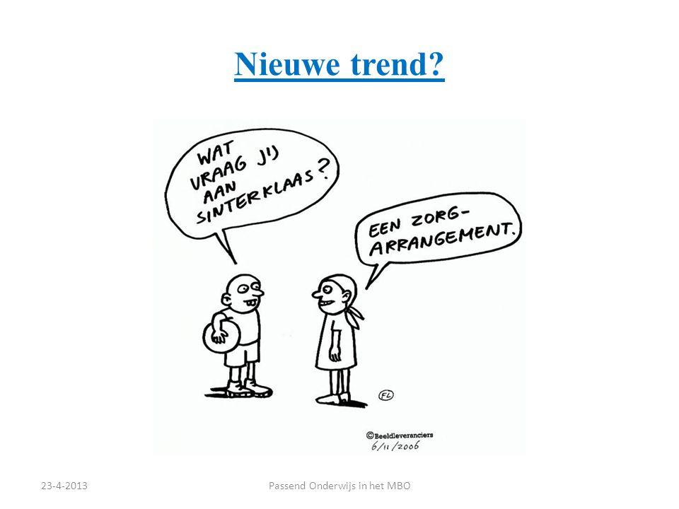 Nieuwe trend? 23-4-2013Passend Onderwijs in het MBO