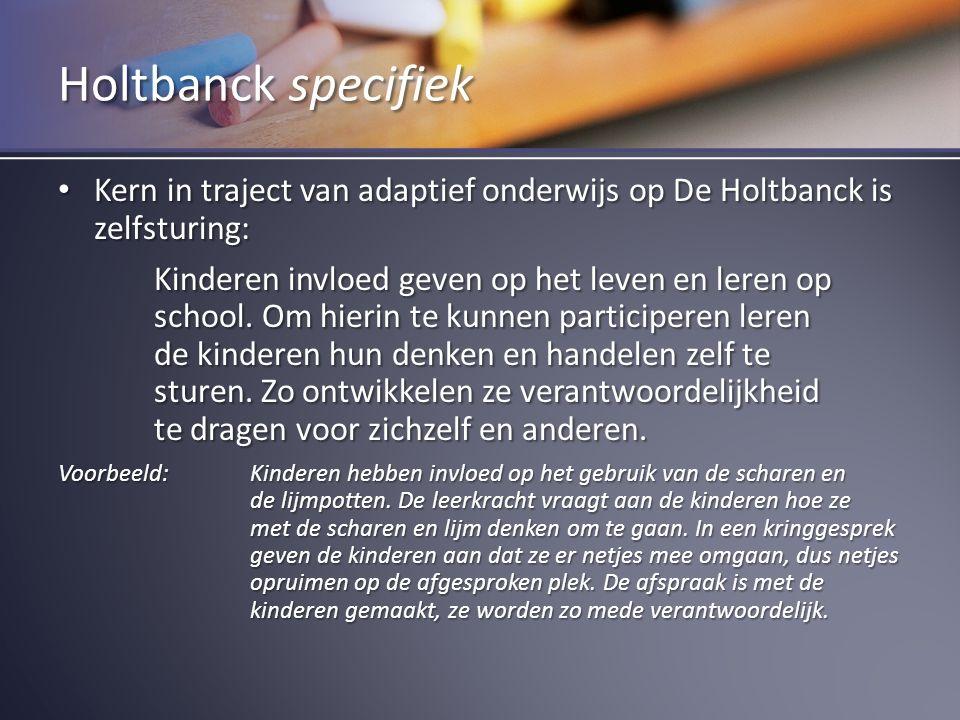 Kern in traject van adaptief onderwijs op De Holtbanck is zelfsturing: Kern in traject van adaptief onderwijs op De Holtbanck is zelfsturing: Kinderen