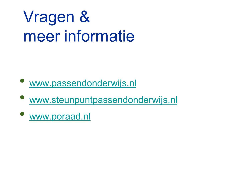Vragen & meer informatie www.passendonderwijs.nl www.steunpuntpassendonderwijs.nl www.poraad.nl