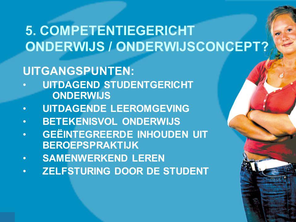 werkveldconferentie maart 2006 5. COMPETENTIEGERICHT ONDERWIJS / ONDERWIJSCONCEPT? UITGANGSPUNTEN: UITDAGEND STUDENTGERICHT ONDERWIJS UITDAGENDE LEERO