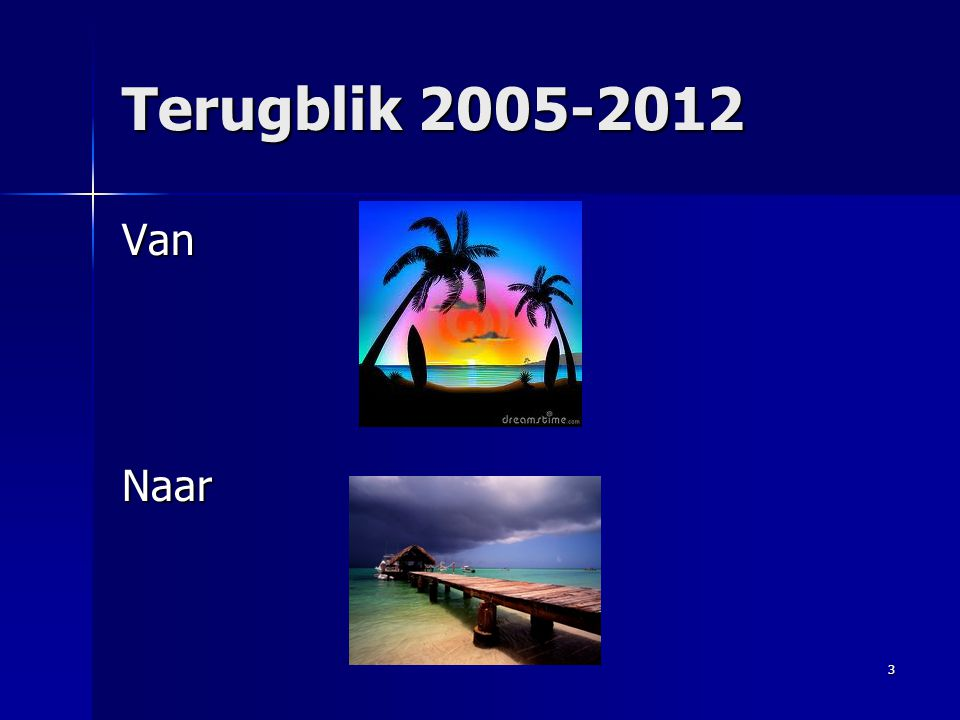 Terugblik 2005-2012 VanNaar 3