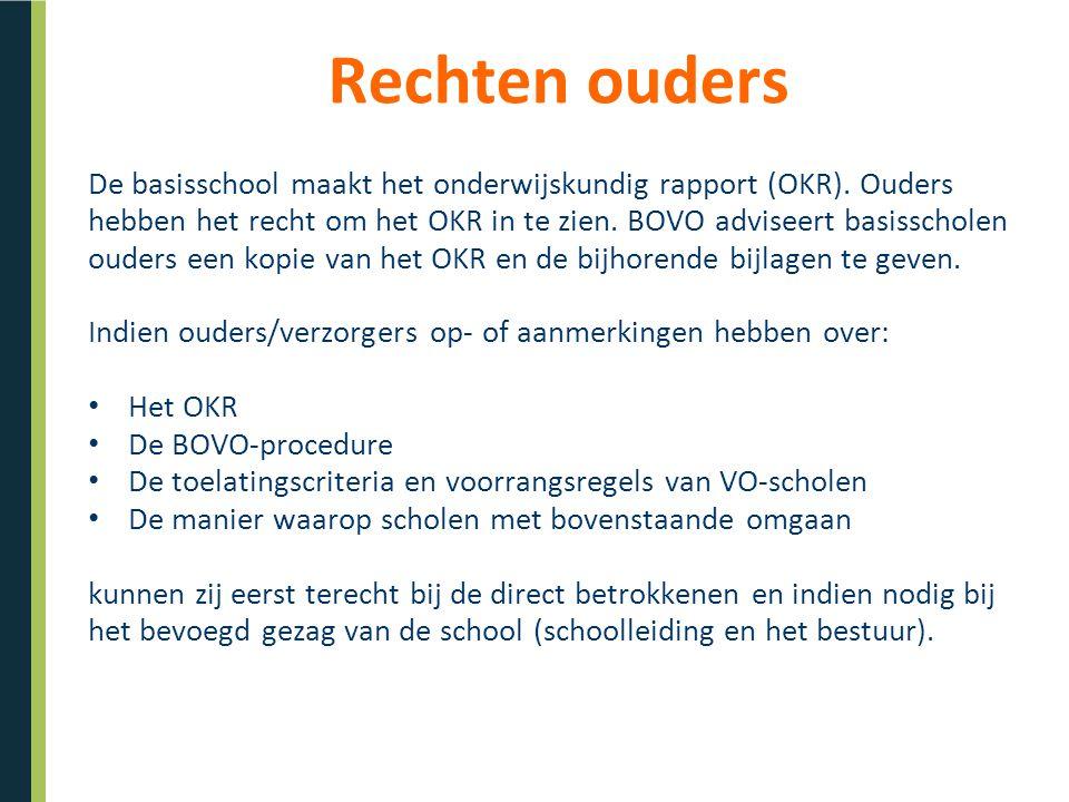 Rechten ouders De basisschool maakt het onderwijskundig rapport (OKR).