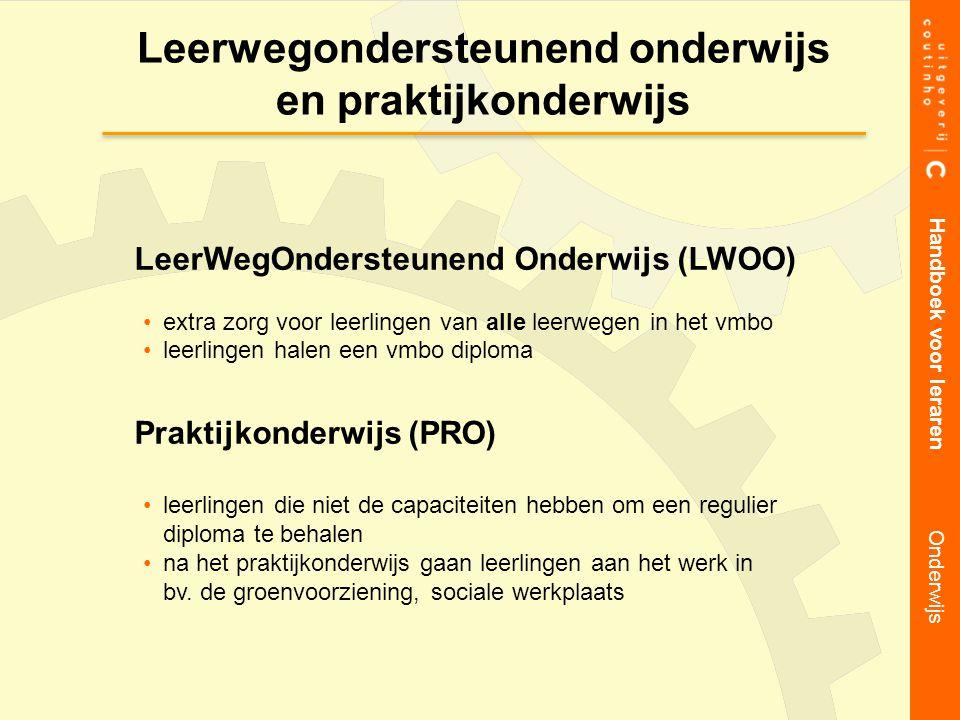 Leerwegondersteunend onderwijs en praktijkonderwijs Handboek voor leraren Onderwijs LeerWegOndersteunend Onderwijs (LWOO) extra zorg voor leerlingen v