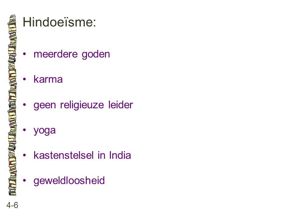 Hindoeïsme: 4-6 meerdere goden karma geen religieuze leider yoga kastenstelsel in India geweldloosheid