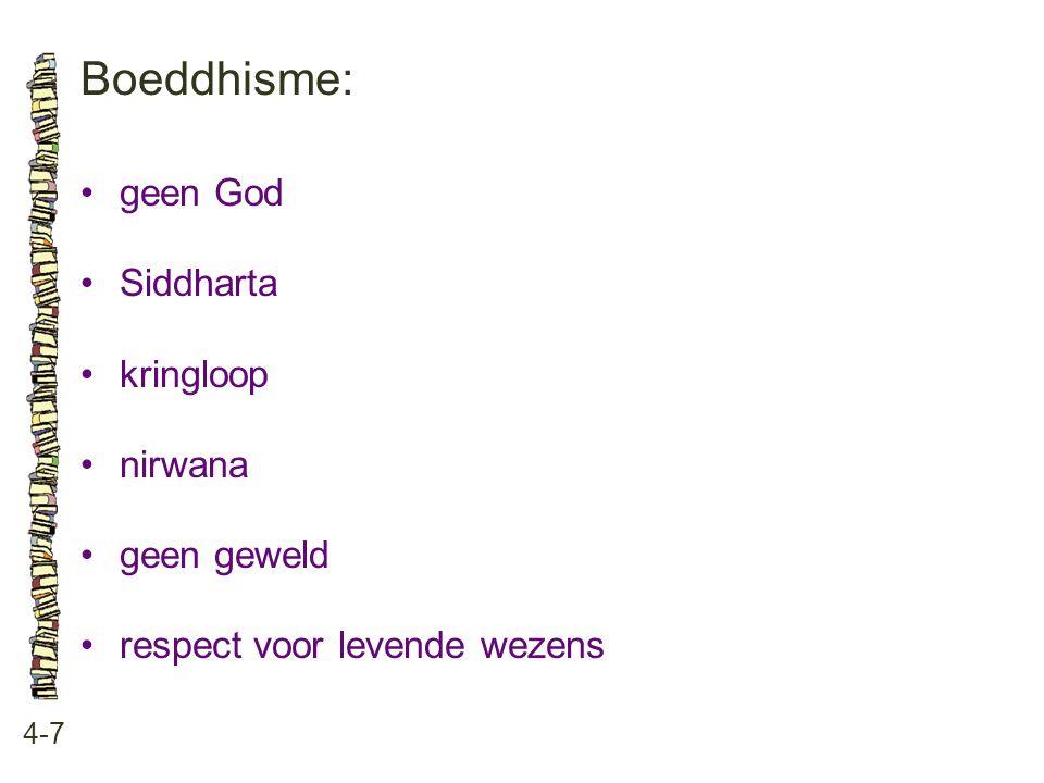 Boeddhisme: 4-7 geen God Siddharta kringloop nirwana geen geweld respect voor levende wezens