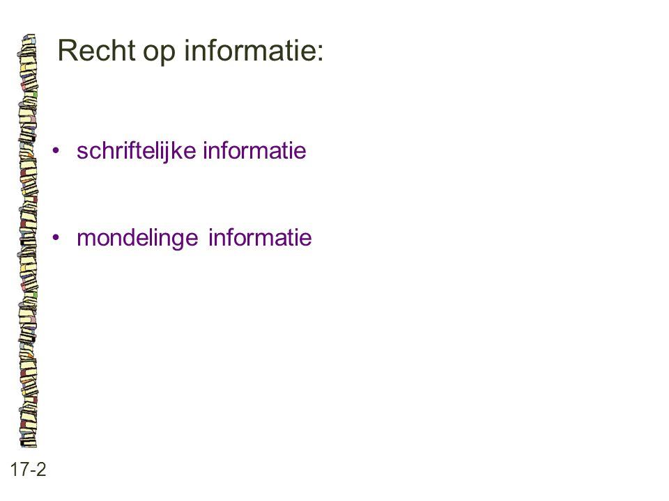 Recht op informatie: 17-2 schriftelijke informatie mondelinge informatie