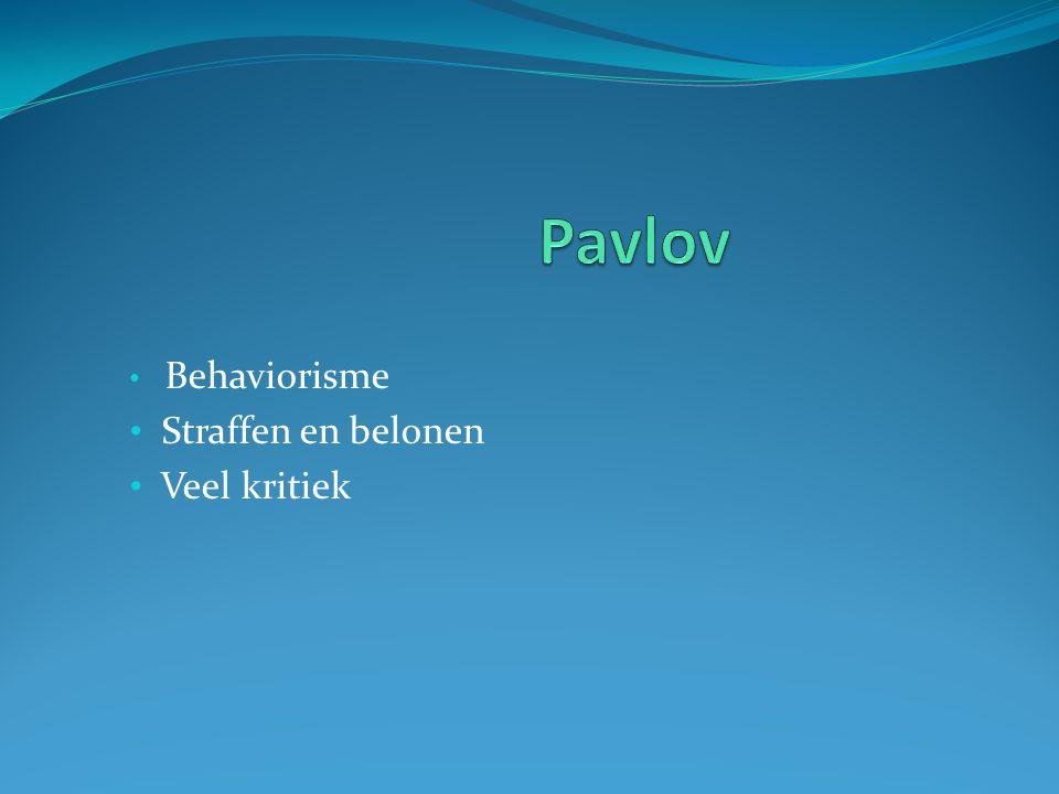 Behaviorisme Straffen en belonen Veel kritiek
