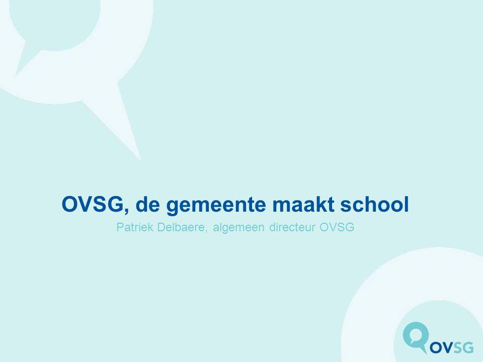 OVSG, de gemeente maakt school Patriek Delbaere, algemeen directeur OVSG