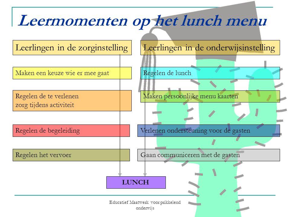 Educatief Maatwerk voor prikkelend onderwijs Leermomenten op het lunch menu Leerlingen in de zorginstellingLeerlingen in de onderwijsinstelling Maken