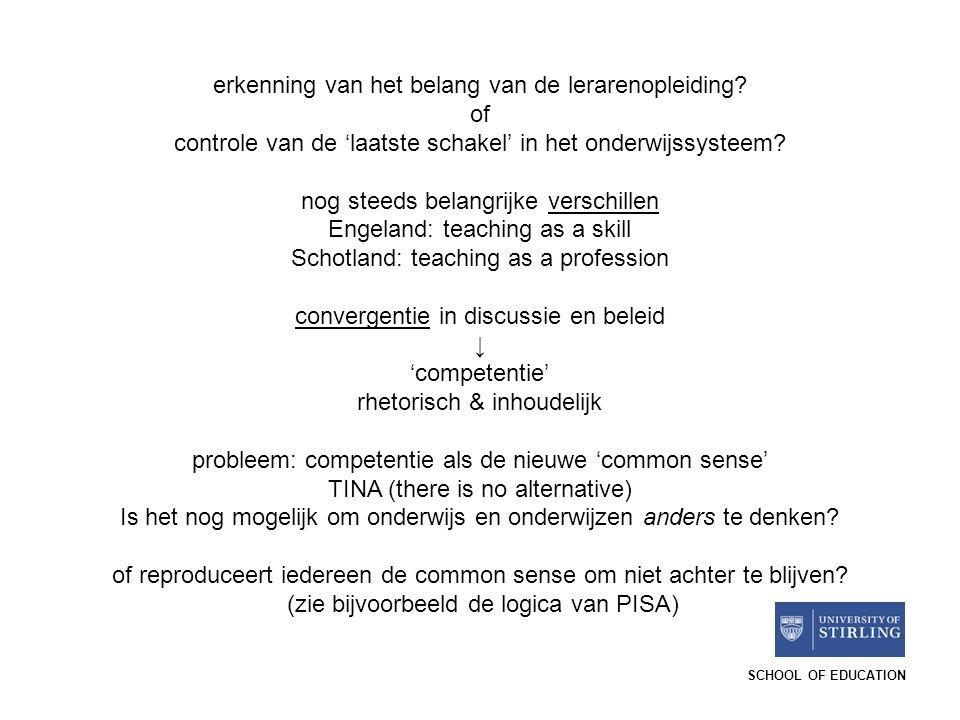 SCHOOL OF EDUCATION erkenning van het belang van de lerarenopleiding? of controle van de 'laatste schakel' in het onderwijssysteem? nog steeds belangr