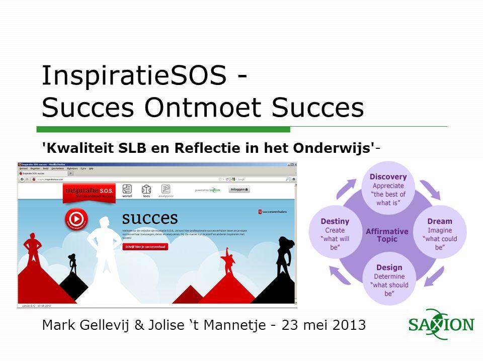 InspiratieSOS - Succes Ontmoet Succes 'Kwaliteit SLB en Reflectie in het Onderwijs'- Mark Gellevij & Jolise 't Mannetje - 23 mei 2013