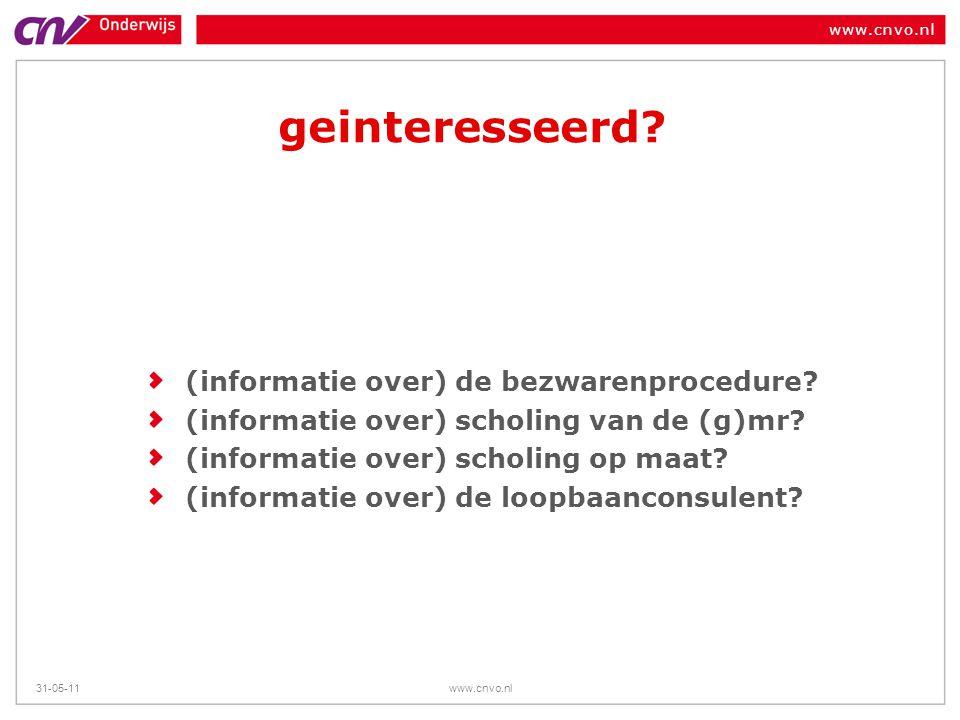www.cnvo.nl 31-05-11www.cnvo.nl geinteresseerd? (informatie over) de bezwarenprocedure? (informatie over) scholing van de (g)mr? (informatie over) sch