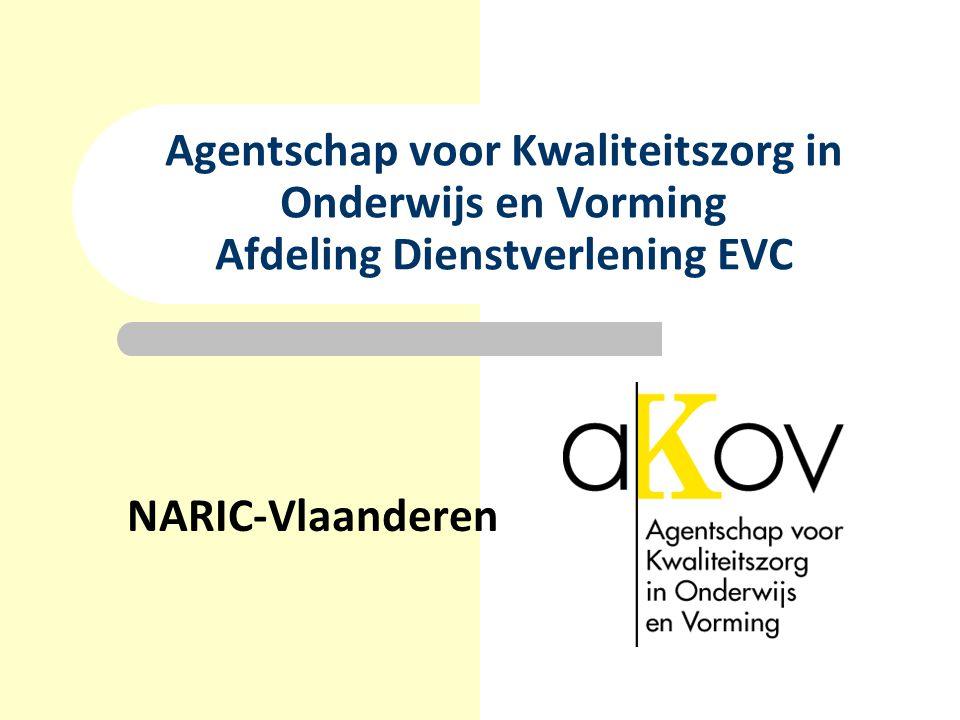 Agentschap voor Kwaliteitszorg in Onderwijs en Vorming Afdeling Dienstverlening EVC NARIC-Vlaanderen