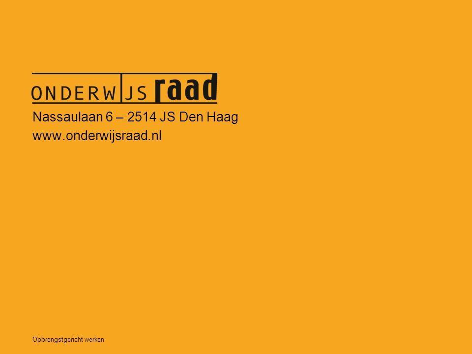 Opbrengstgericht werken Nassaulaan 6 – 2514 JS Den Haag www.onderwijsraad.nl