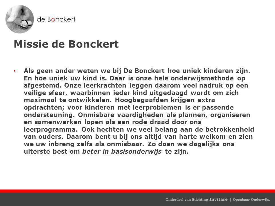 Missie de Bonckert Als geen ander weten we bij De Bonckert hoe uniek kinderen zijn.