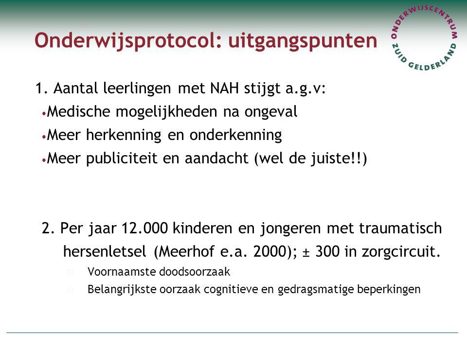 Onderwijsprotocol: uitgangspunten 1. Aantal leerlingen met NAH stijgt a.g.v: Medische mogelijkheden na ongeval Meer herkenning en onderkenning Meer pu