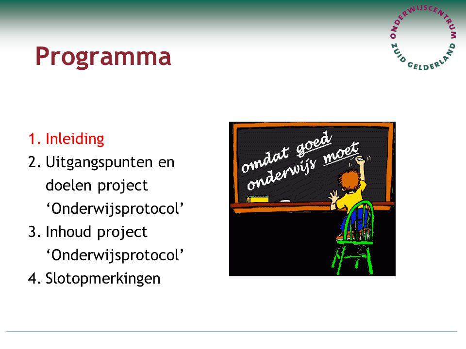 Programma 1.Inleiding 2.Uitgangspunten en doelen project 'Onderwijsprotocol' 3.Inhoud project 'Onderwijsprotocol' 4.Slotopmerkingen