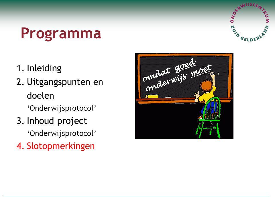 Programma 1.Inleiding 2.Uitgangspunten en doelen 'Onderwijsprotocol' 3.Inhoud project 'Onderwijsprotocol' 4.Slotopmerkingen