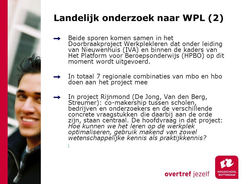 Landelijk onderzoek naar WPL (2) Beide sporen komen samen in het Doorbraakproject Werkplekleren dat onder leiding van Nieuwenhuis (IVA) en binnen de k