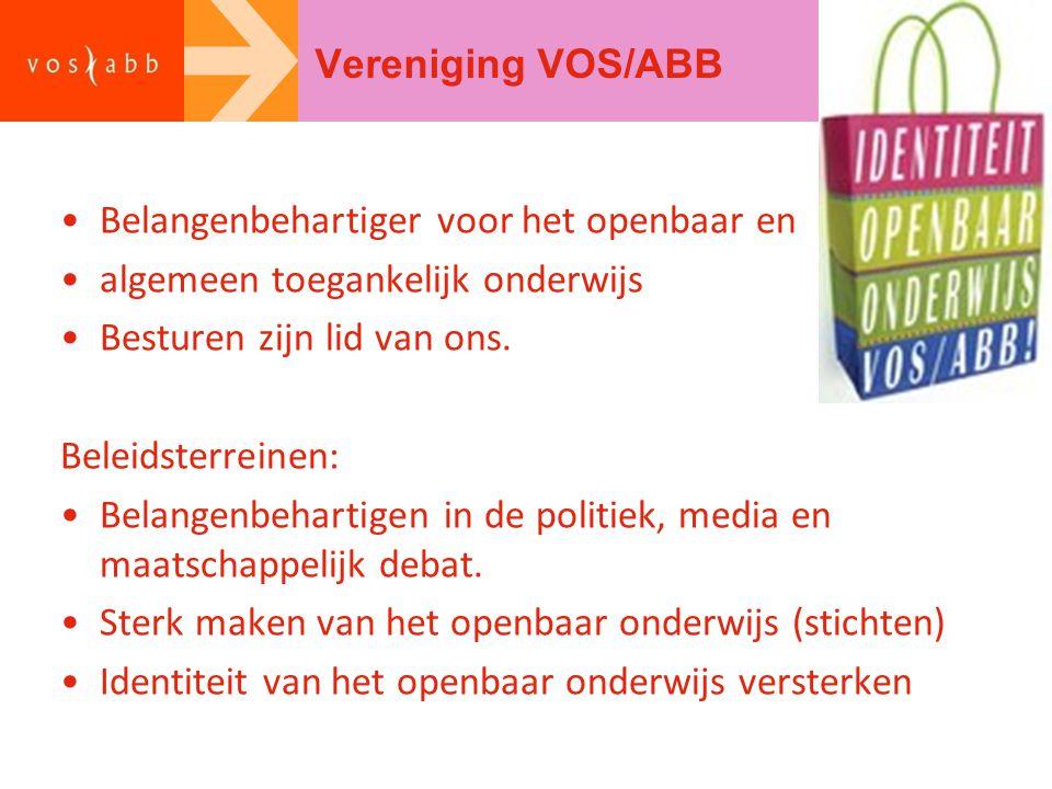 Vereniging VOS/ABB Belangenbehartiger voor het openbaar en algemeen toegankelijk onderwijs Besturen zijn lid van ons. Beleidsterreinen: Belangenbehart