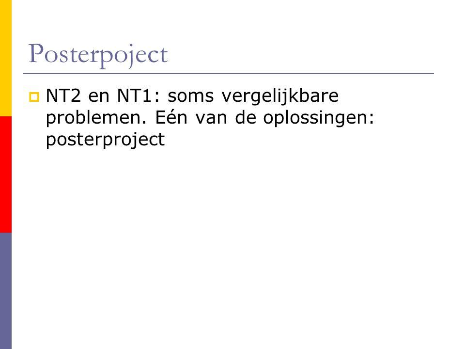 Posterpoject  NT2 en NT1: soms vergelijkbare problemen. Eén van de oplossingen: posterproject