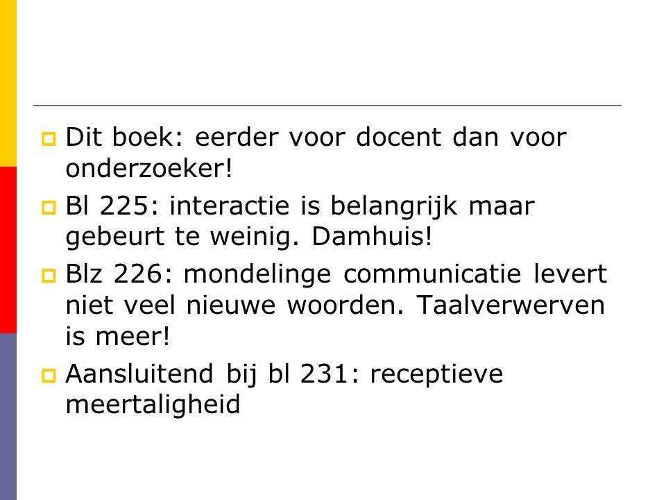 Uitspraakonderwijs  Bl 241: enige plaats in het boek.