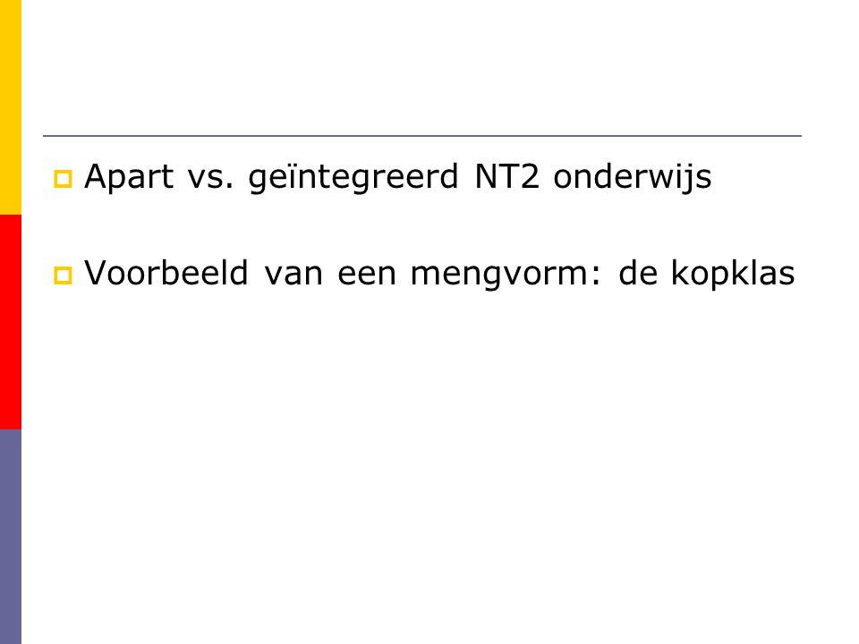 De Internationale Kopklas  Utrecht heeft twee kopklassen (van Lieflandlaan)  Havo/vwo mogelijk, vaardigheid Nederlands slecht (wel: capaciteiten, inzet en motivatie)  Basisonderwijs  Locatie: voortgezet onderwijs  80% Nederlands  Aanmeldingen door leerkrachten basisschool