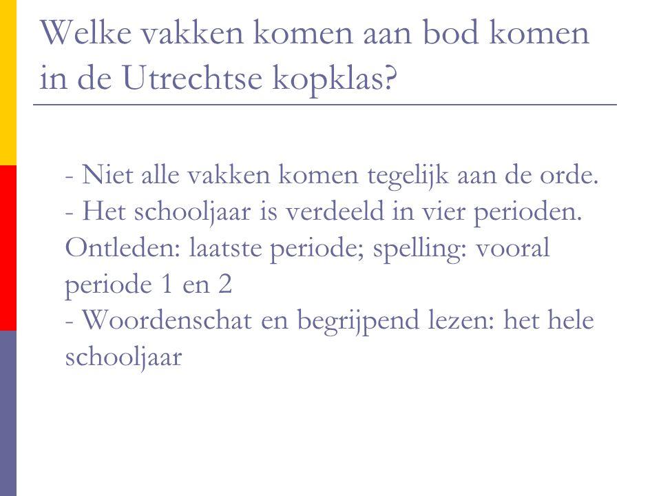 Welke vakken komen aan bod komen in de Utrechtse kopklas? - Niet alle vakken komen tegelijk aan de orde. - Het schooljaar is verdeeld in vier perioden