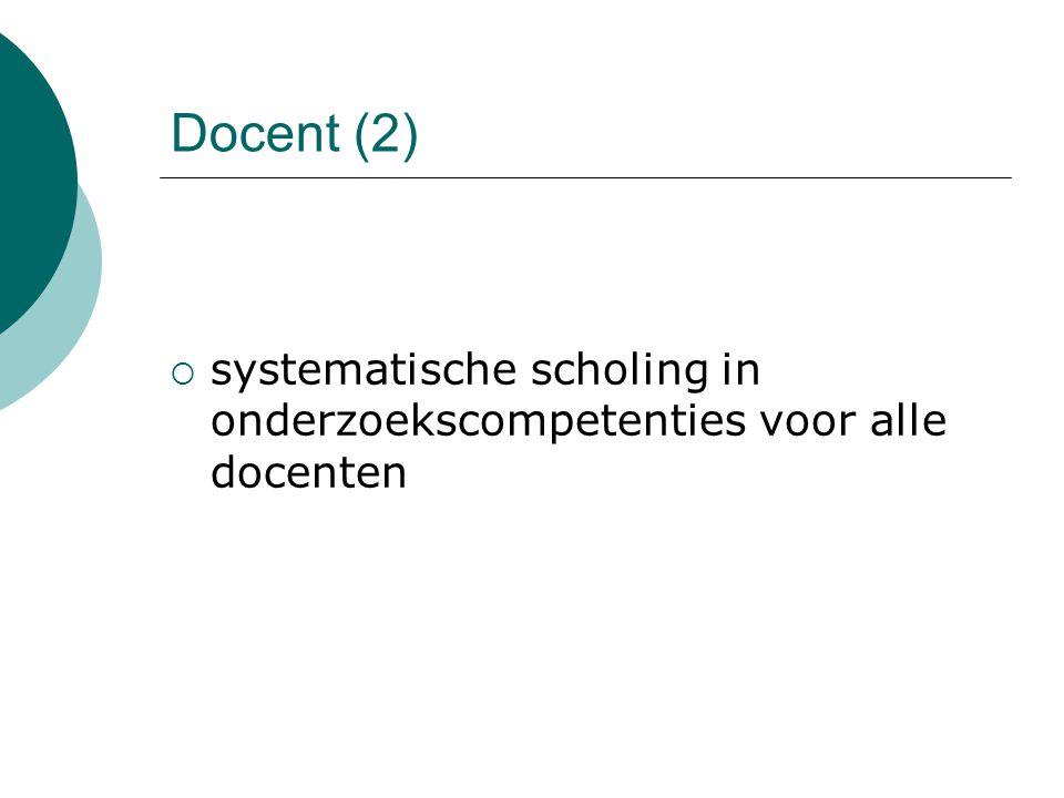 Docent (2)  systematische scholing in onderzoekscompetenties voor alle docenten