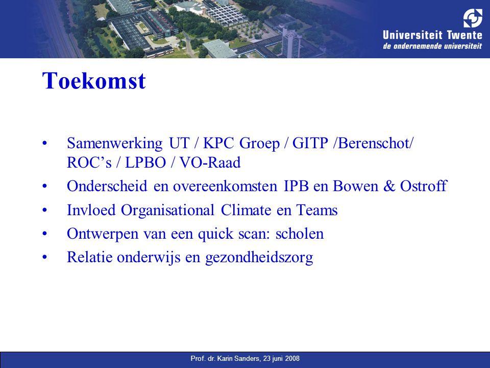 Prof. dr. Karin Sanders, 23 juni 2008 Toekomst Samenwerking UT / KPC Groep / GITP /Berenschot/ ROC's / LPBO / VO-Raad Onderscheid en overeenkomsten IP