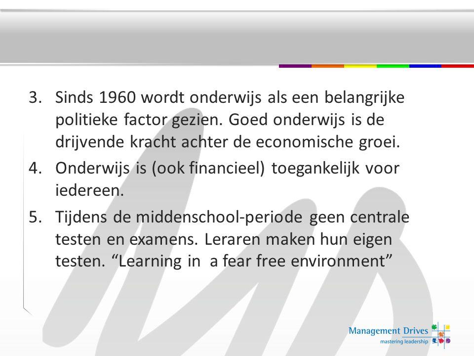 3.Sinds 1960 wordt onderwijs als een belangrijke politieke factor gezien.