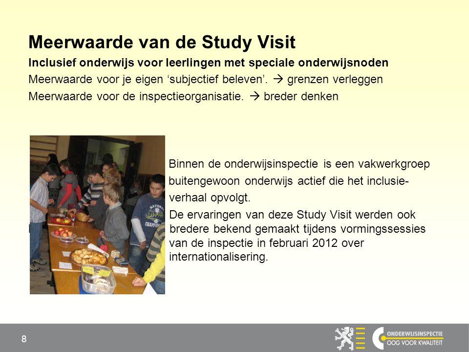 Meerwaarde van de Study Visit Inclusief onderwijs voor leerlingen met speciale onderwijsnoden Meerwaarde voor je eigen 'subjectief beleven'.  grenzen