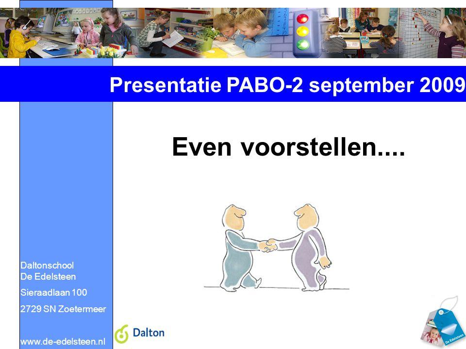 Daltonschool De Edelsteen Sieraadlaan 100 2729 SN Zoetermeer www.de-edelsteen.nl Presentatie PABO-2 september 2009 Even voorstellen....