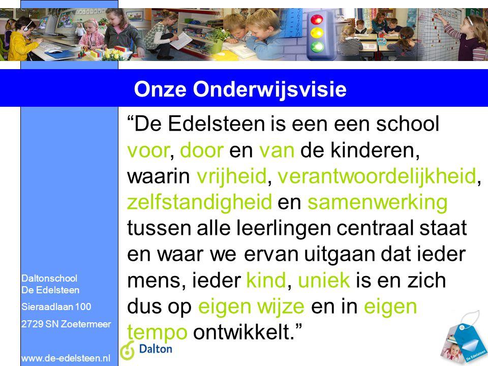 """Daltonschool De Edelsteen Sieraadlaan 100 2729 SN Zoetermeer www.de-edelsteen.nl Onze Onderwijsvisie """"De Edelsteen is een een school voor, door en van"""