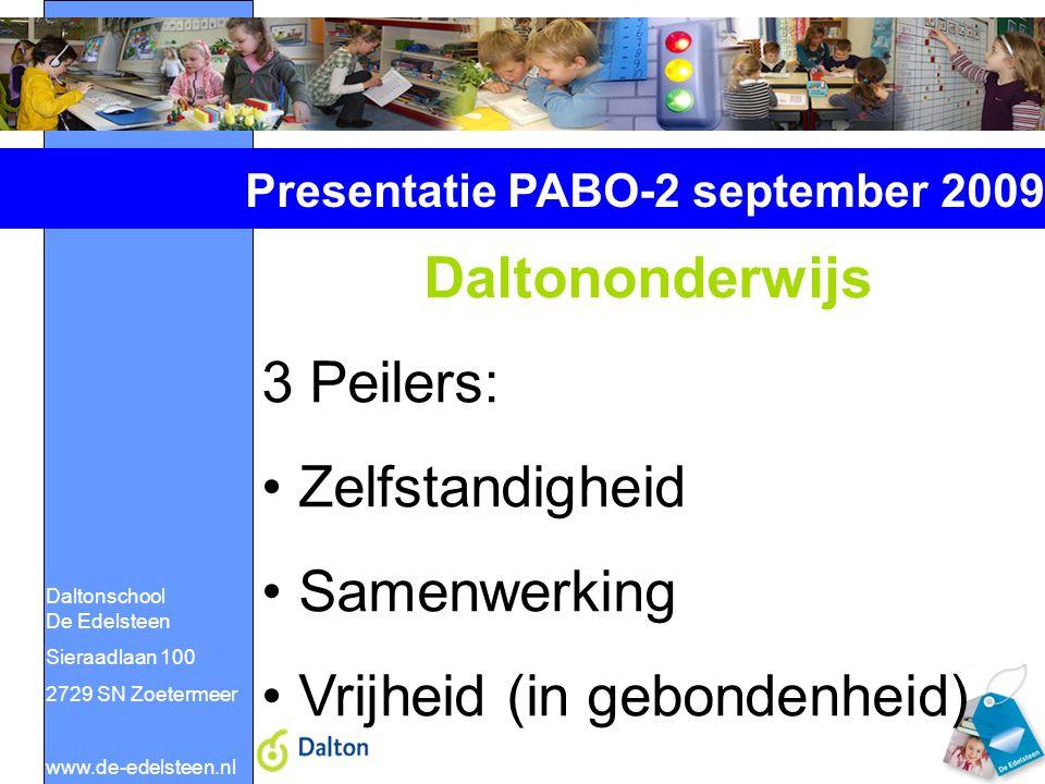 Daltonschool De Edelsteen Sieraadlaan 100 2729 SN Zoetermeer www.de-edelsteen.nl Presentatie PABO-2 september 2009 Daltononderwijs 3 Peilers: Zelfstandigheid Samenwerking Vrijheid (in gebondenheid)