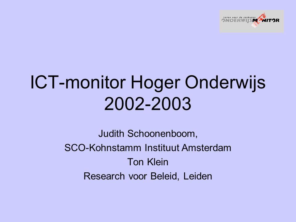 ICT-monitor Hoger Onderwijs 2002-2003 Judith Schoonenboom, SCO-Kohnstamm Instituut Amsterdam Ton Klein Research voor Beleid, Leiden