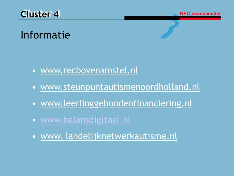 Cluster 4 Informatie www.recbovenamstel.nl www.steunpuntautismenoordholland.nl www.leerlinggebondenfinanciering.nl www.balansdigitaal.nl www. landelij