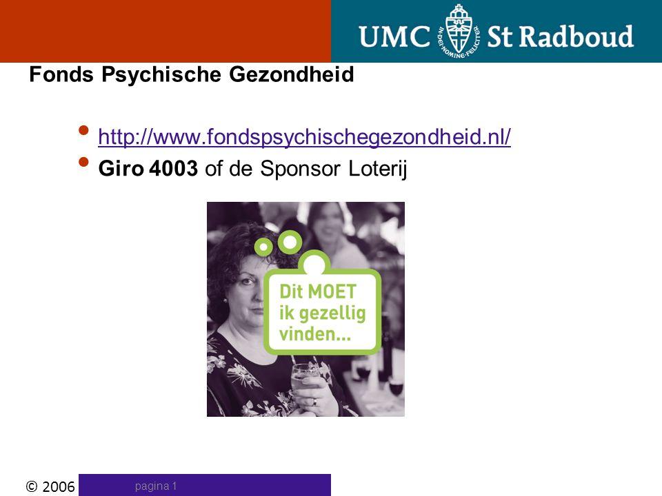 © 2006 Karakter | pagina 1 Fonds Psychische Gezondheid http://www.fondspsychischegezondheid.nl/ Giro 4003 of de Sponsor Loterij