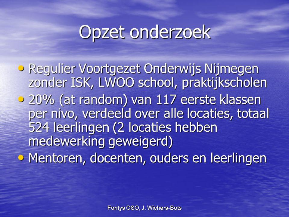 Fontys OSO, J. Wichers-Bots Opzet onderzoek Regulier Voortgezet Onderwijs Nijmegen zonder ISK, LWOO school, praktijkscholen Regulier Voortgezet Onderw
