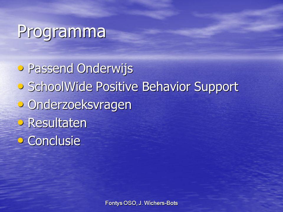 Fontys OSO, J. Wichers-Bots Programma Passend Onderwijs Passend Onderwijs SchoolWide Positive Behavior Support SchoolWide Positive Behavior Support On