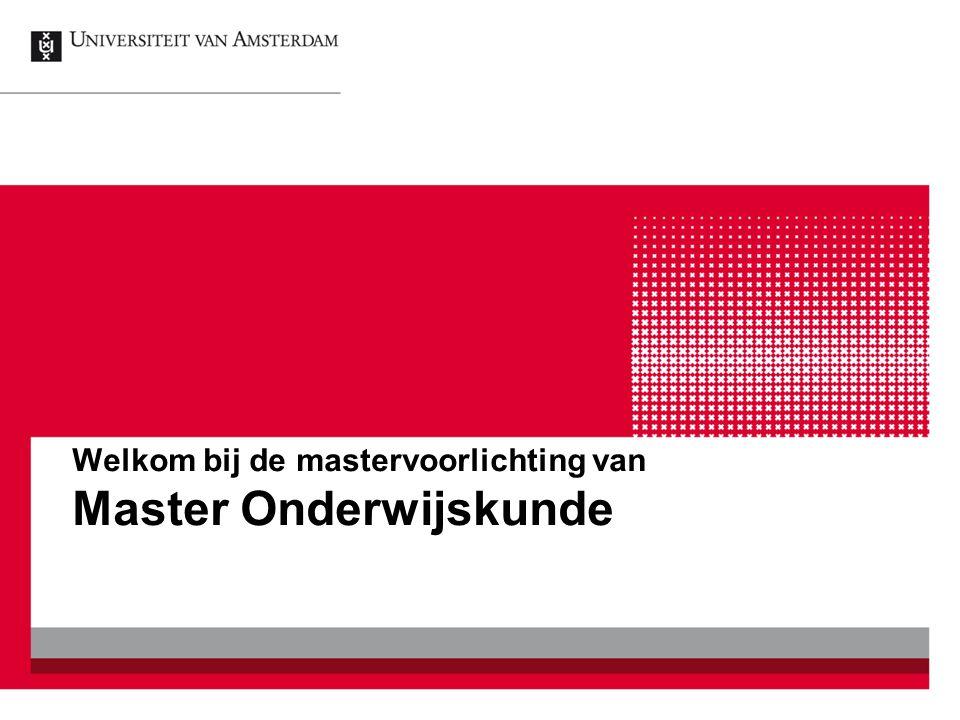 Welkom bij de mastervoorlichting van Master Onderwijskunde