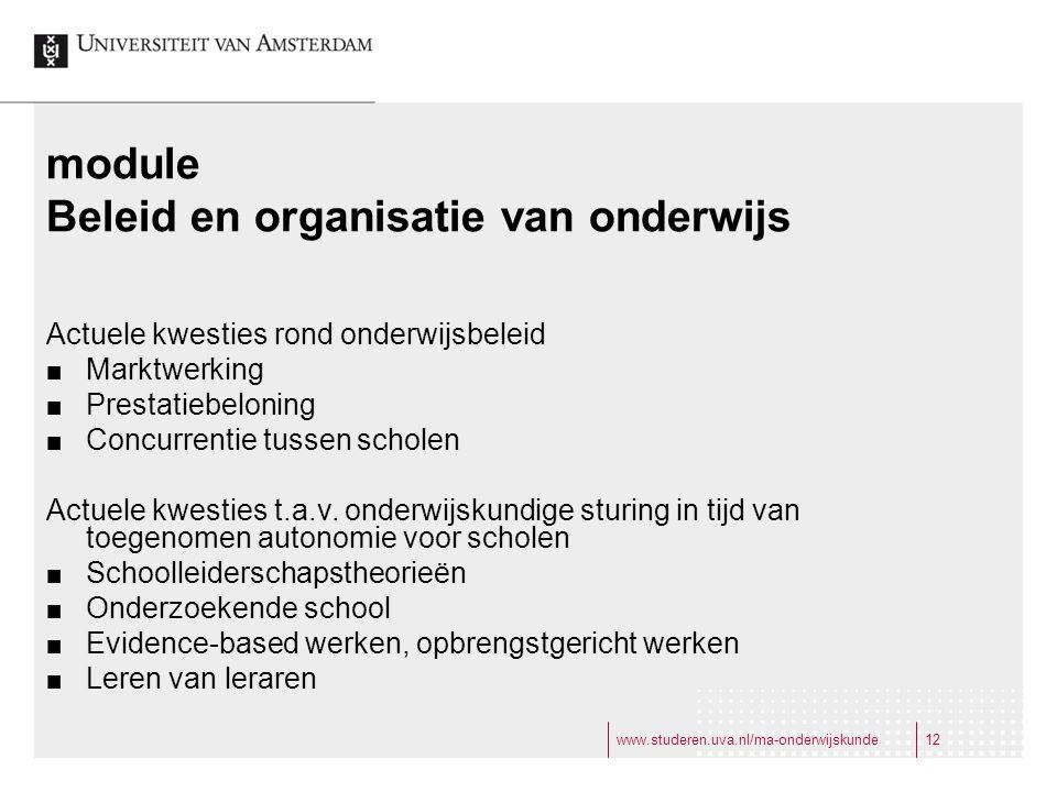 www.studeren.uva.nl/ma-onderwijskunde12 module Beleid en organisatie van onderwijs Actuele kwesties rond onderwijsbeleid Marktwerking Prestatiebeloning Concurrentie tussen scholen Actuele kwesties t.a.v.