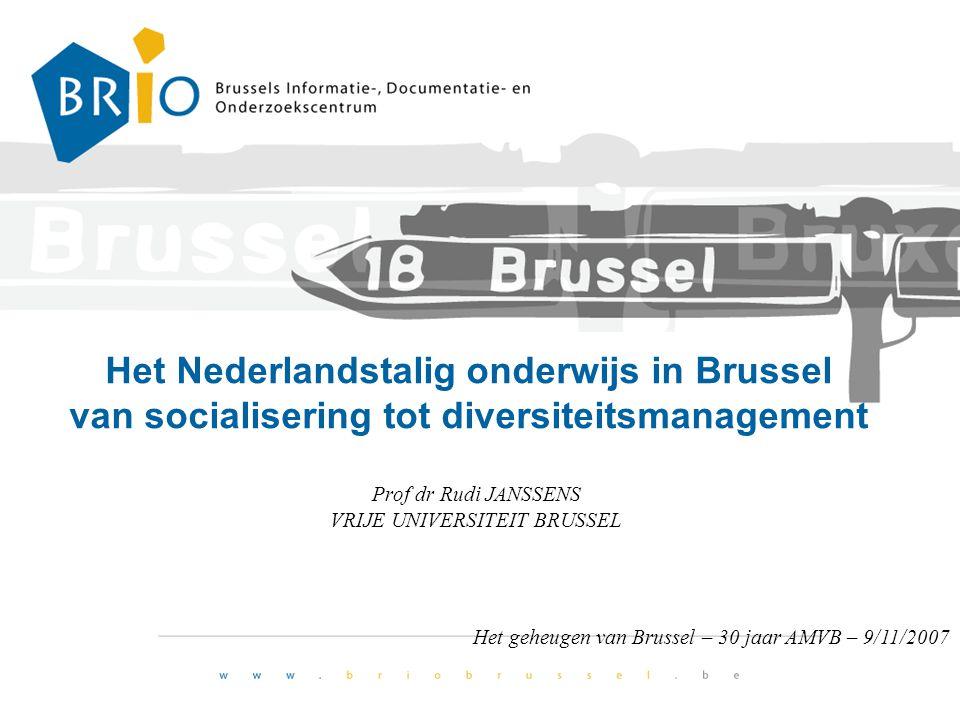 Het Nederlandstalig onderwijs in Brussel van socialisering tot diversiteitsmanagement Prof dr Rudi JANSSENS VRIJE UNIVERSITEIT BRUSSEL Het geheugen va