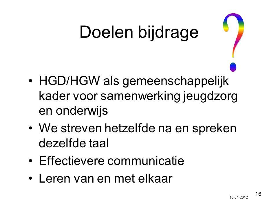 16 Doelen bijdrage HGD/HGW als gemeenschappelijk kader voor samenwerking jeugdzorg en onderwijs We streven hetzelfde na en spreken dezelfde taal Effec