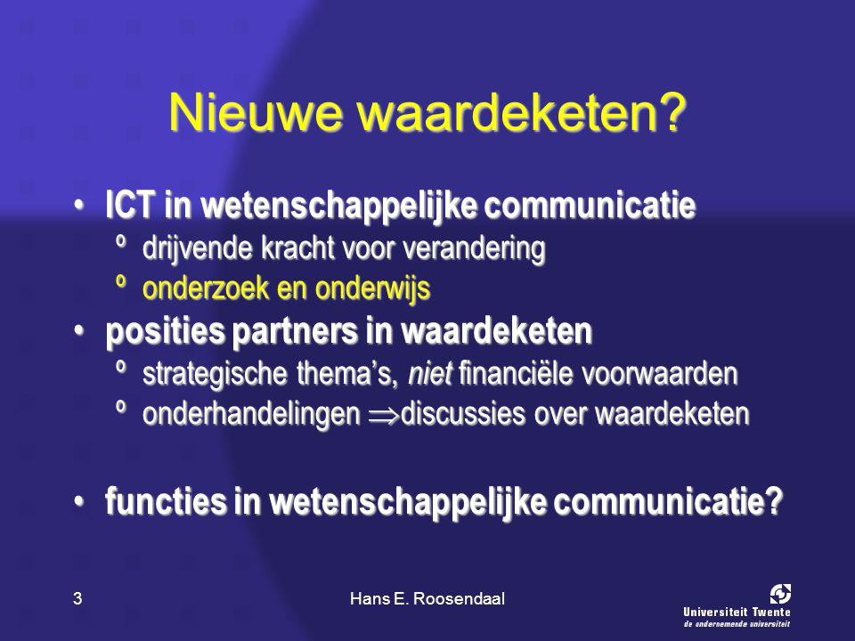 3 Nieuwe waardeketen? ICT in wetenschappelijke communicatie ICT in wetenschappelijke communicatie ºdrijvende kracht voor verandering ºonderzoek en ond