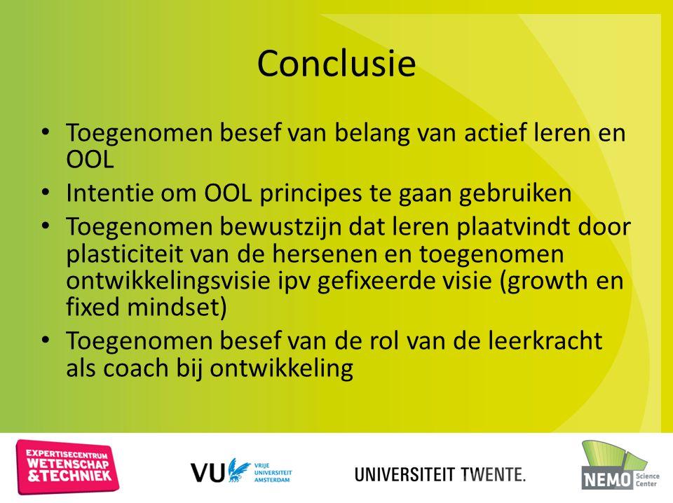 Conclusie Toegenomen besef van belang van actief leren en OOL Intentie om OOL principes te gaan gebruiken Toegenomen bewustzijn dat leren plaatvindt d