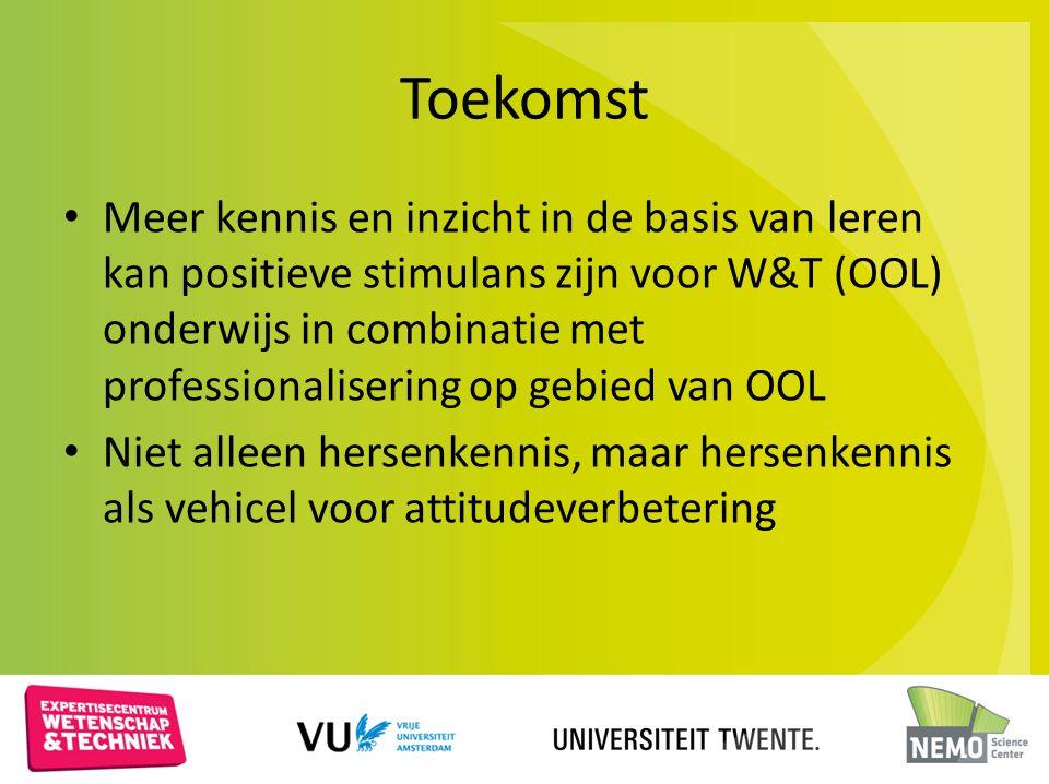 Toekomst Meer kennis en inzicht in de basis van leren kan positieve stimulans zijn voor W&T (OOL) onderwijs in combinatie met professionalisering op g