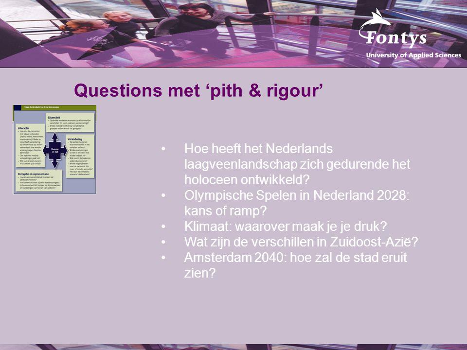 Questions met 'pith & rigour' Hoe heeft het Nederlands laagveenlandschap zich gedurende het holoceen ontwikkeld? Olympische Spelen in Nederland 2028: